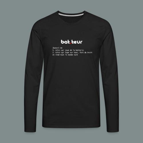 Définition du batteur - cadeau pour batteur - T-shirt manches longues Premium Homme