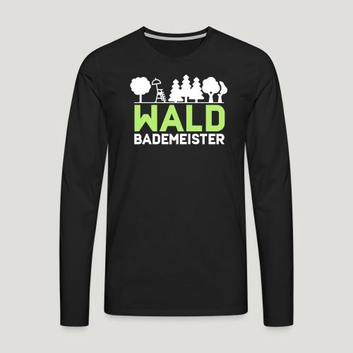 Waldbademeister für das Waldbaden im Waldbad - Männer Premium Langarmshirt