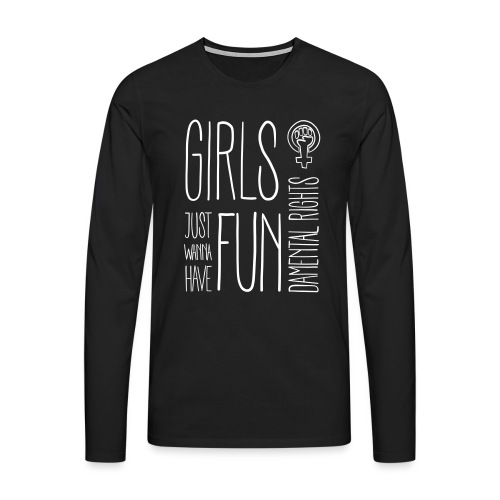 Girls just wanna have fundamental rights - Männer Premium Langarmshirt