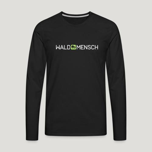 Waldmensch - Männer Premium Langarmshirt