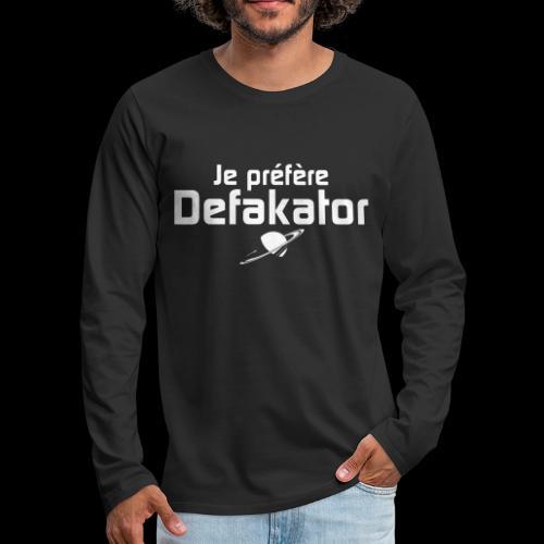 Je préfère Defakator - T-shirt manches longues Premium Homme