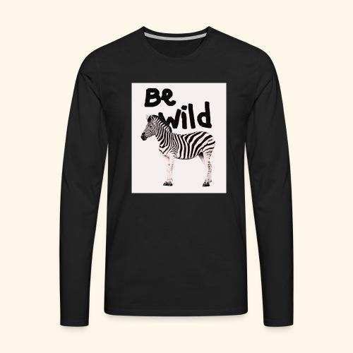 Be wild - Zebra ! - T-shirt manches longues Premium Homme