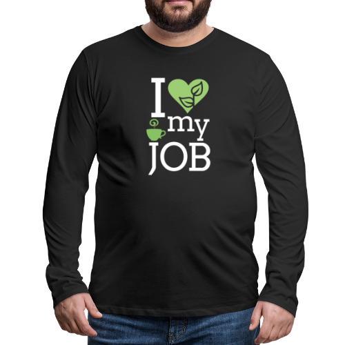 I love my job II - Miesten premium pitkähihainen t-paita