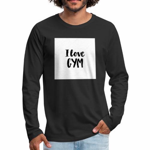 I love gym - Långärmad premium-T-shirt herr