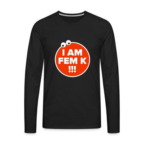 I AM FEM K - Men's Premium Longsleeve Shirt
