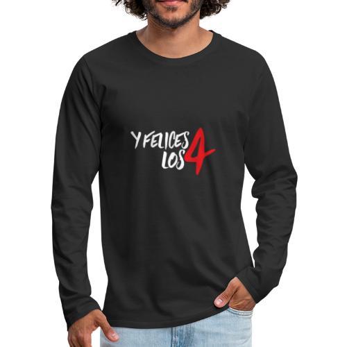 Felices los 4 Shirt - Männer Premium Langarmshirt