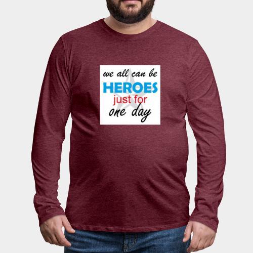 GHB Jeder kann ein Held sein 190320183w - Männer Premium Langarmshirt