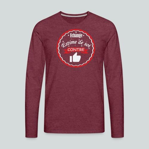 Echange estime de soi contre des Likes - T-shirt manches longues Premium Homme