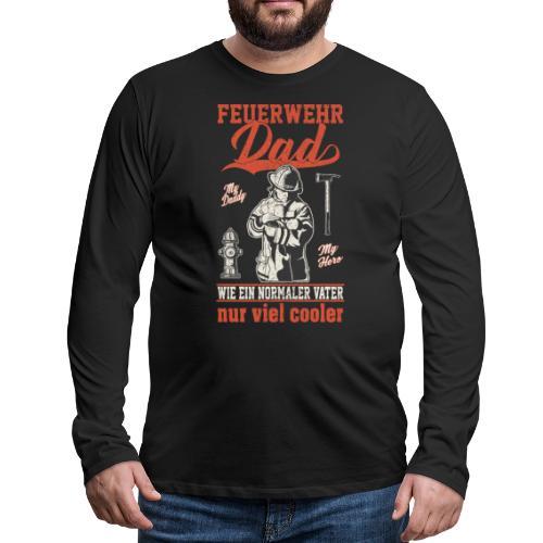 Feuerwehr Dad - wie ein normaler Vater nur cooler - Männer Premium Langarmshirt
