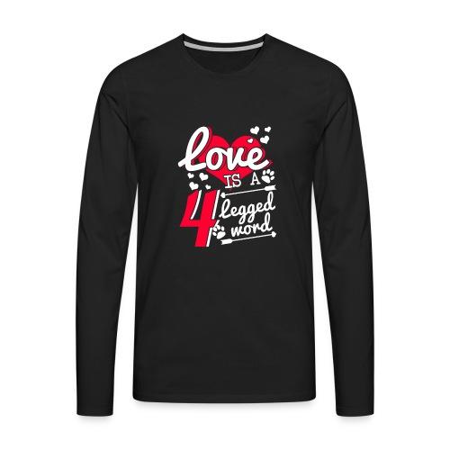 Love is a 4 legged word - Männer Premium Langarmshirt