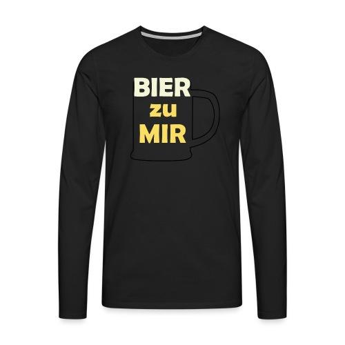 Bier zu mir - Männer Premium Langarmshirt