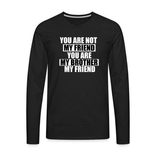 my friend - T-shirt manches longues Premium Homme