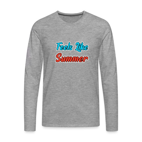 Feels Like Summer - Männer Premium Langarmshirt