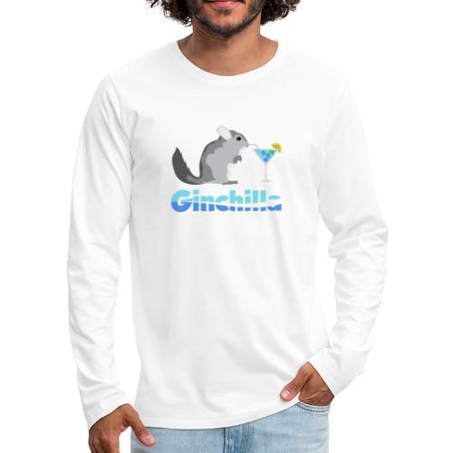Gin chilla - Funny gift idea - Men's Premium Longsleeve Shirt