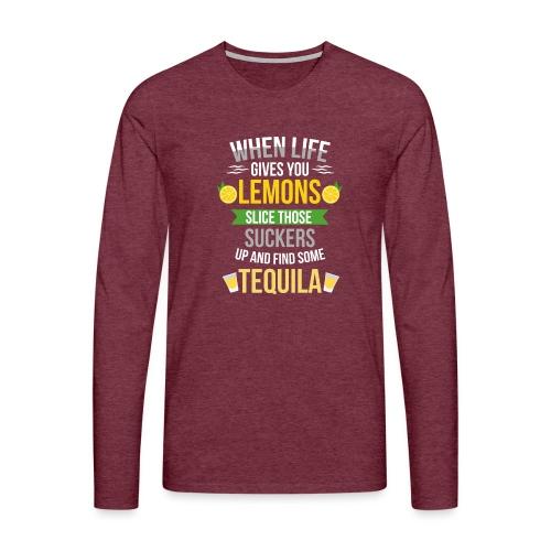 Tequila - When life gives you lemons - Men's Premium Longsleeve Shirt