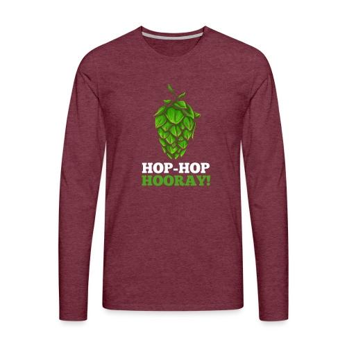 Hop Hop Hooray! Hops / beer fan - Men's Premium Longsleeve Shirt