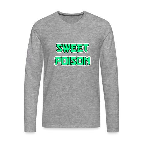 Sweet Poison - Männer Premium Langarmshirt