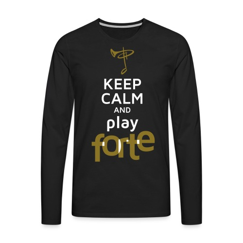 Keep calm and play Forte - Männer Premium Langarmshirt