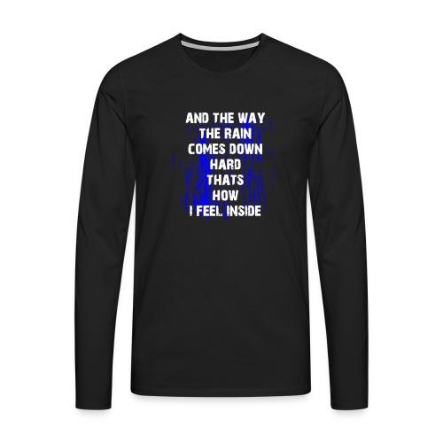 THE WAY THE RAIN COMES DOWN HARD - Maglietta Premium a manica lunga da uomo
