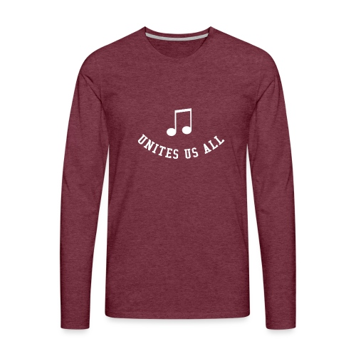 Music Unites Us All Shirt - Men's Premium Longsleeve Shirt