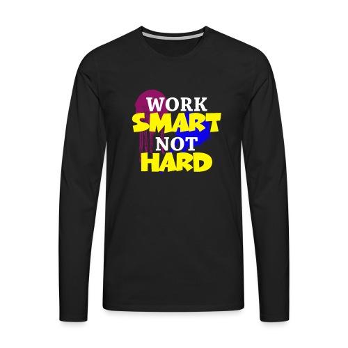 travailler intelligemment pas difficile - T-shirt manches longues Premium Homme