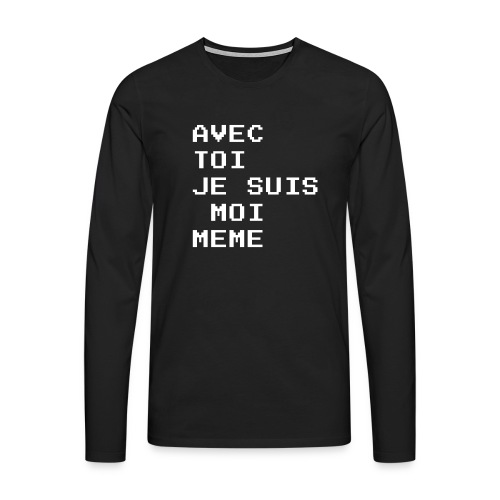 avec toi je suis moi meme - T-shirt manches longues Premium Homme