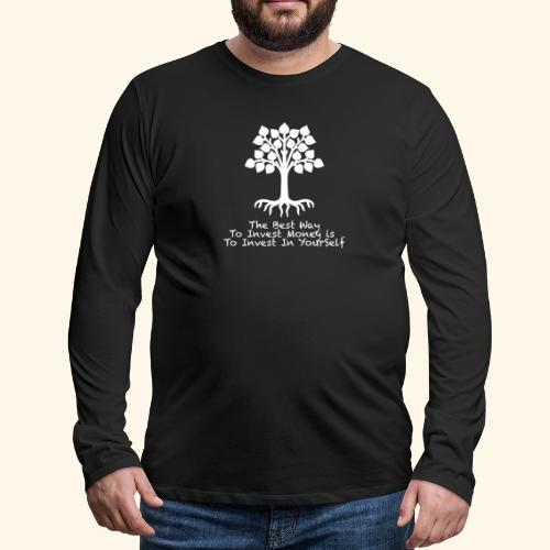 Printed T-Shirt Tree Best Way Invest Money - Maglietta Premium a manica lunga da uomo
