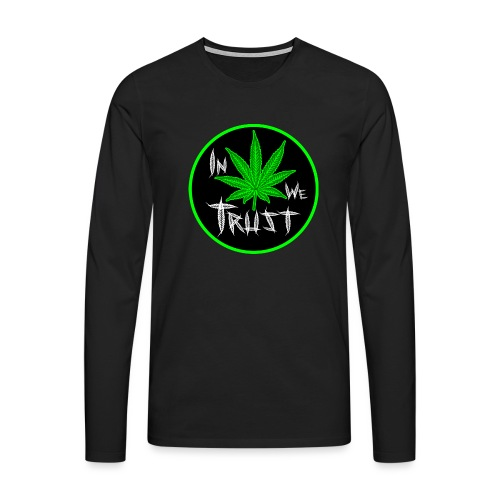 In weed we trust - Camiseta de manga larga premium hombre