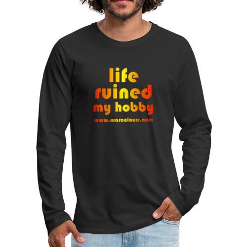 life ruined my hobby sunburst - Men's Premium Longsleeve Shirt