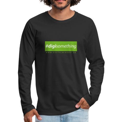 #digisomething - Männer Premium Langarmshirt