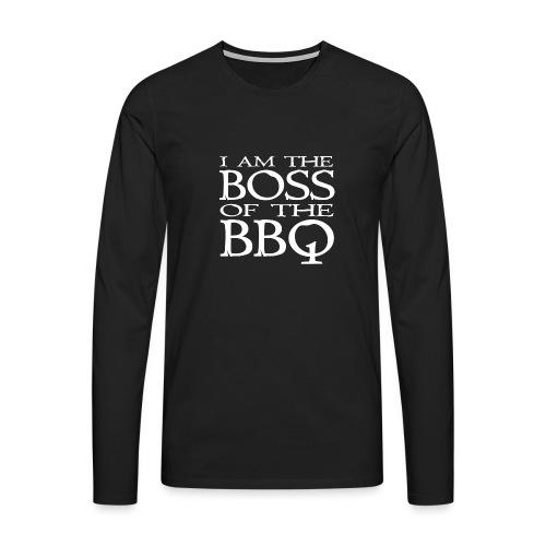 I am the Boss of the BBQ - der Chef am Grill - Männer Premium Langarmshirt