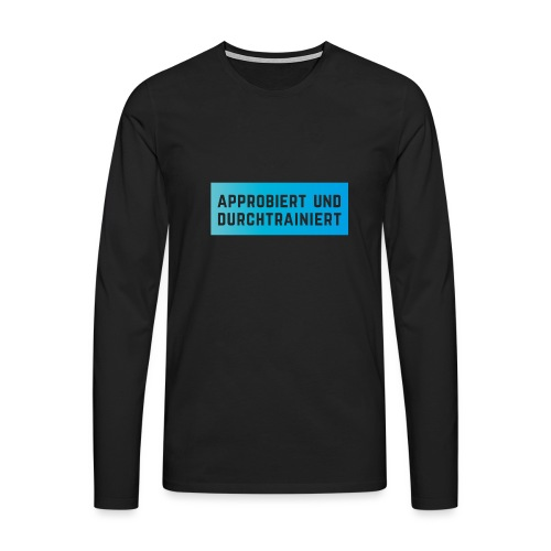 Approbiert und durchtrainiert (DR3) - Männer Premium Langarmshirt