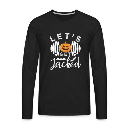 Let's Get Jacked - Männer Premium Langarmshirt