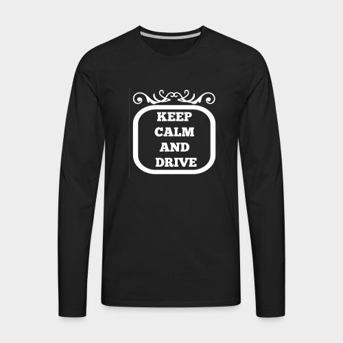Keep calm and drive (Keep calm and drive) - Men's Premium Longsleeve Shirt