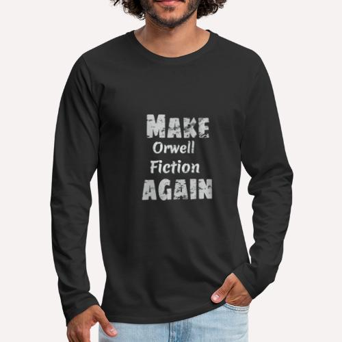 Make Orwell Fiction Again Survaillance Print - Men's Premium Longsleeve Shirt