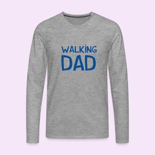 Vierdaagse Nijmegen - Walking Dad BLUE - Mannen Premium shirt met lange mouwen