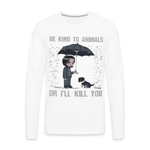 Be kind to animals or I'll kill you halloween - Men's Premium Longsleeve Shirt