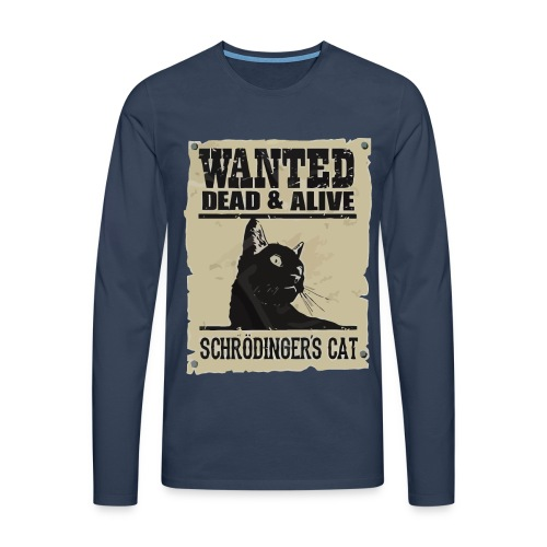 Wanted dead and alive schrodinger's cat - Men's Premium Longsleeve Shirt