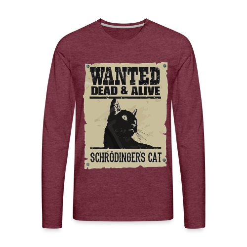Wanted dead and alive schrodinger's cat - Men's Premium Longsleeve Shirt