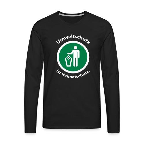 Umweltschutz ist Heimatschutz - Männer Premium Langarmshirt