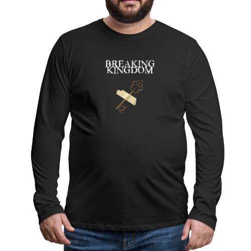 Breaking Kingdom schwarzes Design - Männer Premium Langarmshirt