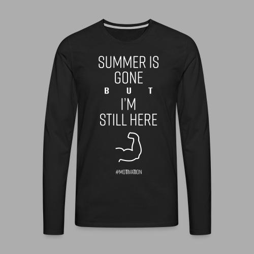 SUMMER IS GONE but I'M STILL HERE - Men's Premium Longsleeve Shirt