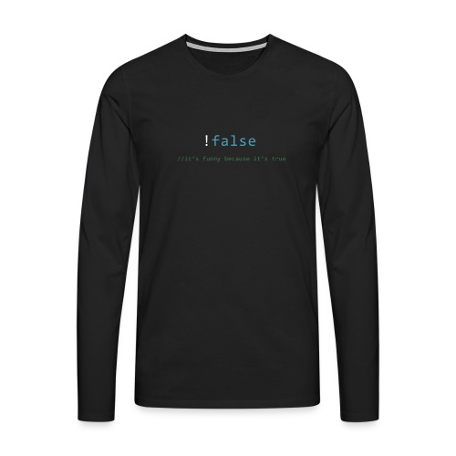 !false == true - Mannen Premium shirt met lange mouwen