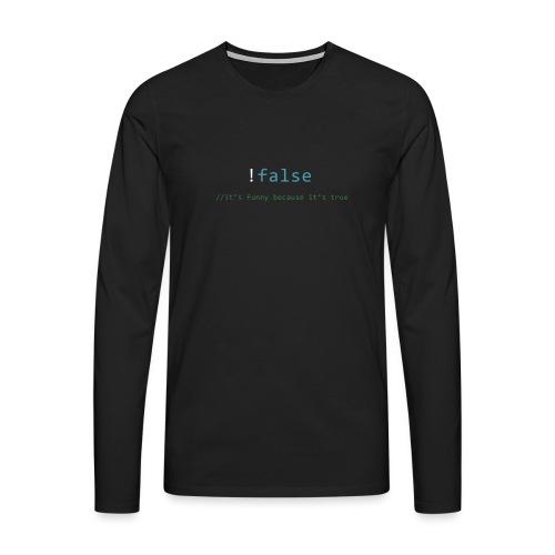 !false == true - Mannen Premium shirt met lange mouwen