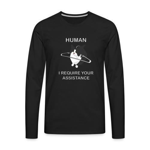 Human, I require your assitance! - Männer Premium Langarmshirt