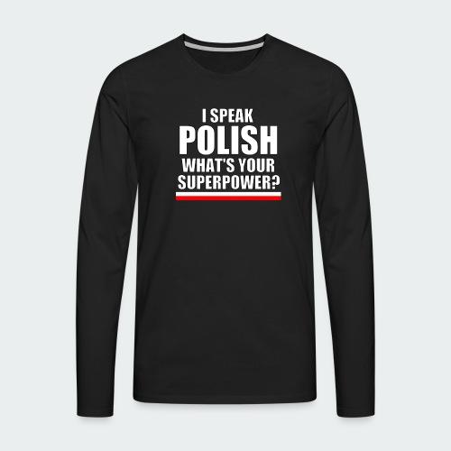 Męska Koszulka Premium I SPEAK POLISH - Koszulka męska Premium z długim rękawem