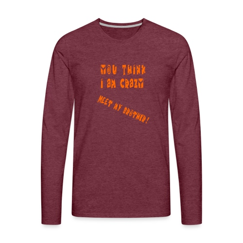 Crazy Brother - Miesten premium pitkähihainen t-paita