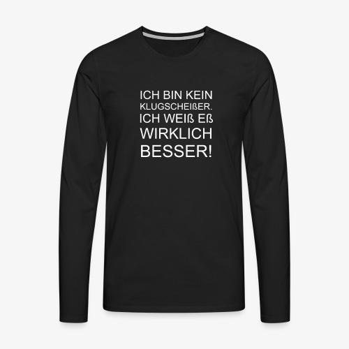 ICH BIN KEIN KLUGSCHEIßER - Männer Premium Langarmshirt