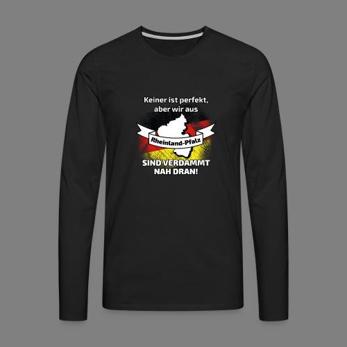 Perfekt Rheinland-Pfalz - Männer Premium Langarmshirt