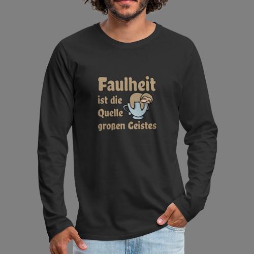 Faulheit - Männer Premium Langarmshirt